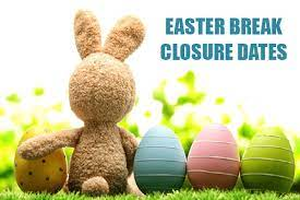 Easter Break Closure